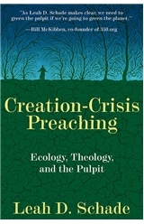 Creation-Crisis Preaching: Ecology, Theology and the Pulpit