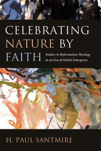 Rev. Dr. H. Paul Santmire Publishes New Book Dedicated to Lutherans Restoring Creation and it's Founder, David Rhoads
